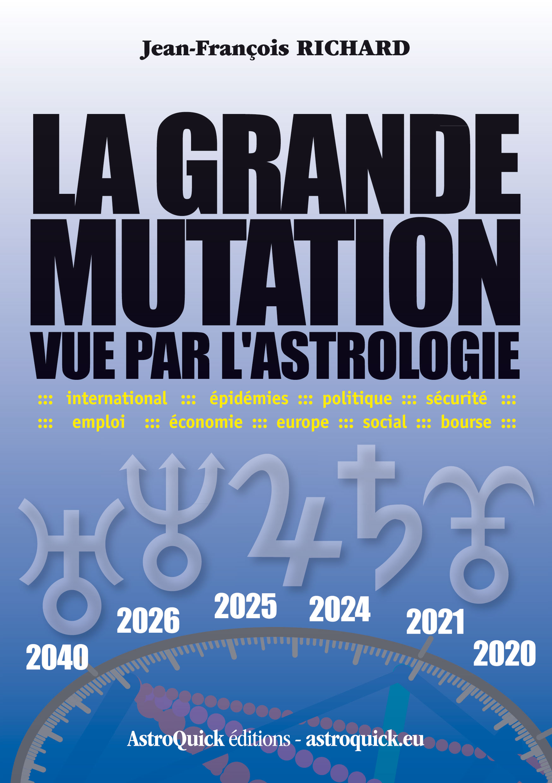 La Grande Mutation vue par l'astrologie par J-F Richard